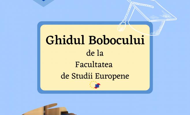 GHIDUL BOBOCULUI DE LA FACULTATEA DE STUDII EUROPENE
